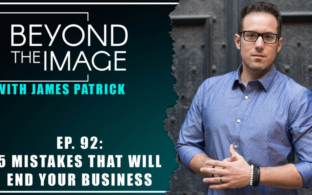 BTI #092: 5 Mistakes that Will End Your Business During Quarantine