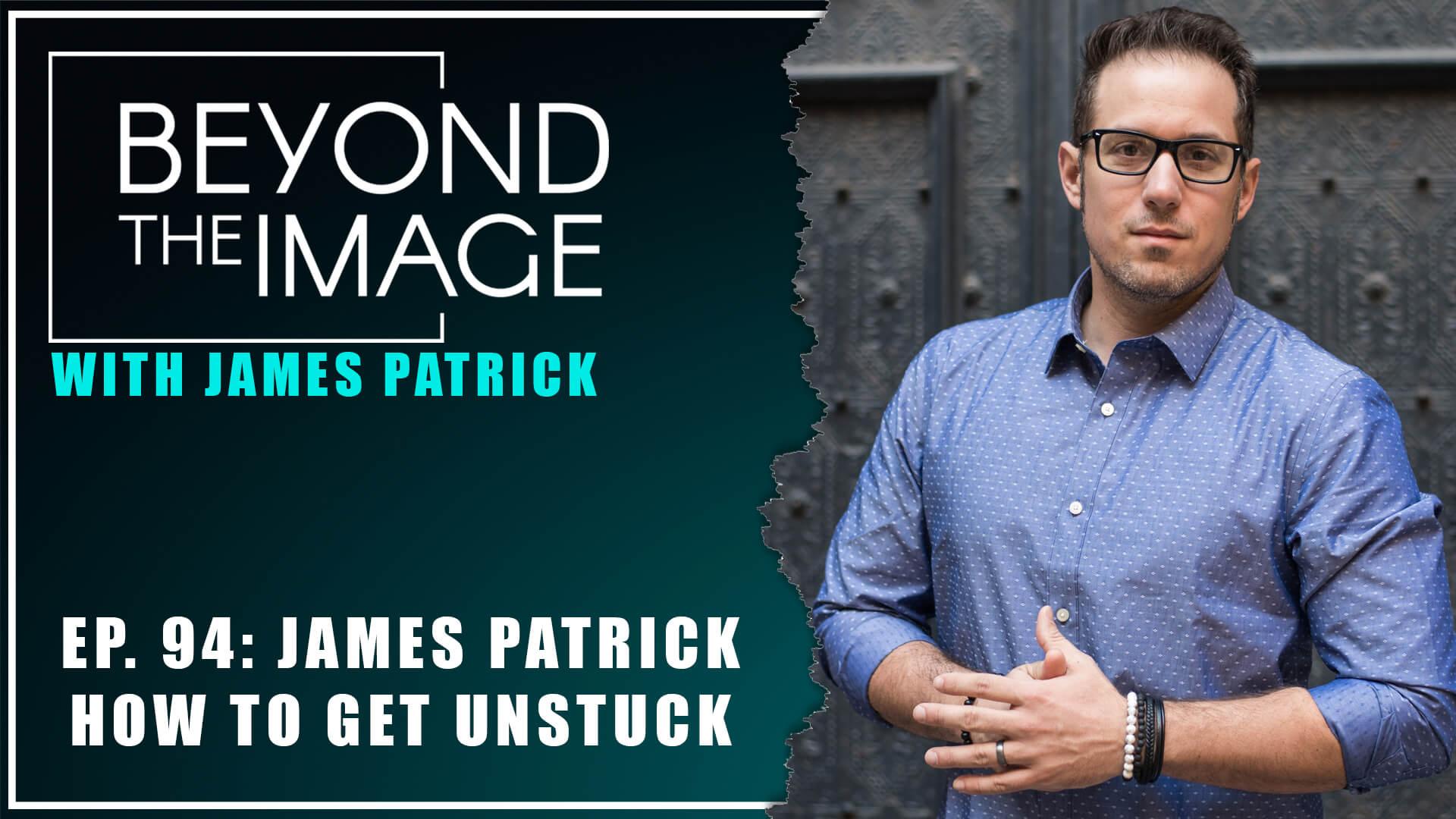 BTI #094: How to Get Unstuck