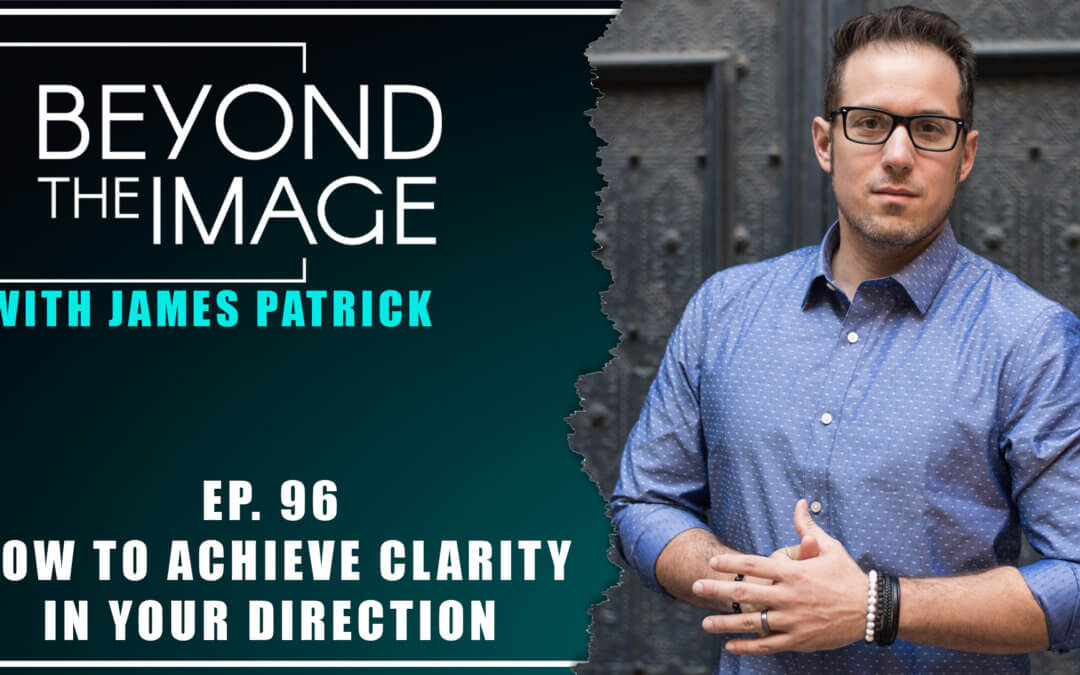 BTI #096: How to Get Clarity on Your Direction
