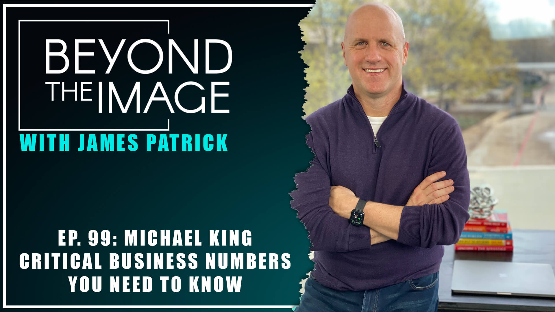 BTI #099: Critical Business Numbers You Need to Know with Michael King