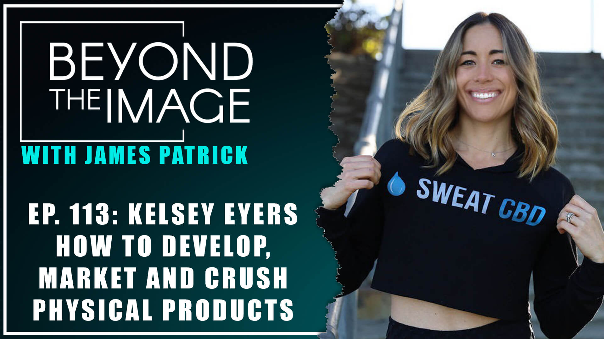 BTI #113: How to Develop, Marketing & Crush Physical Products with Kelsey Eyers