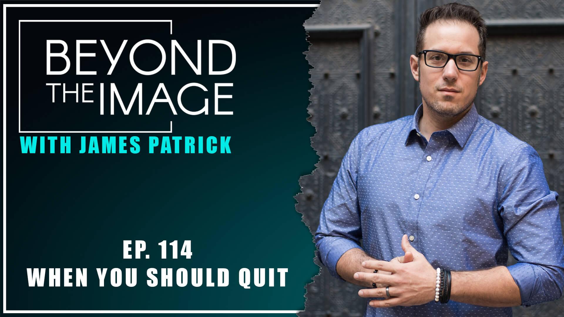 BTI #114: When You Should Quit