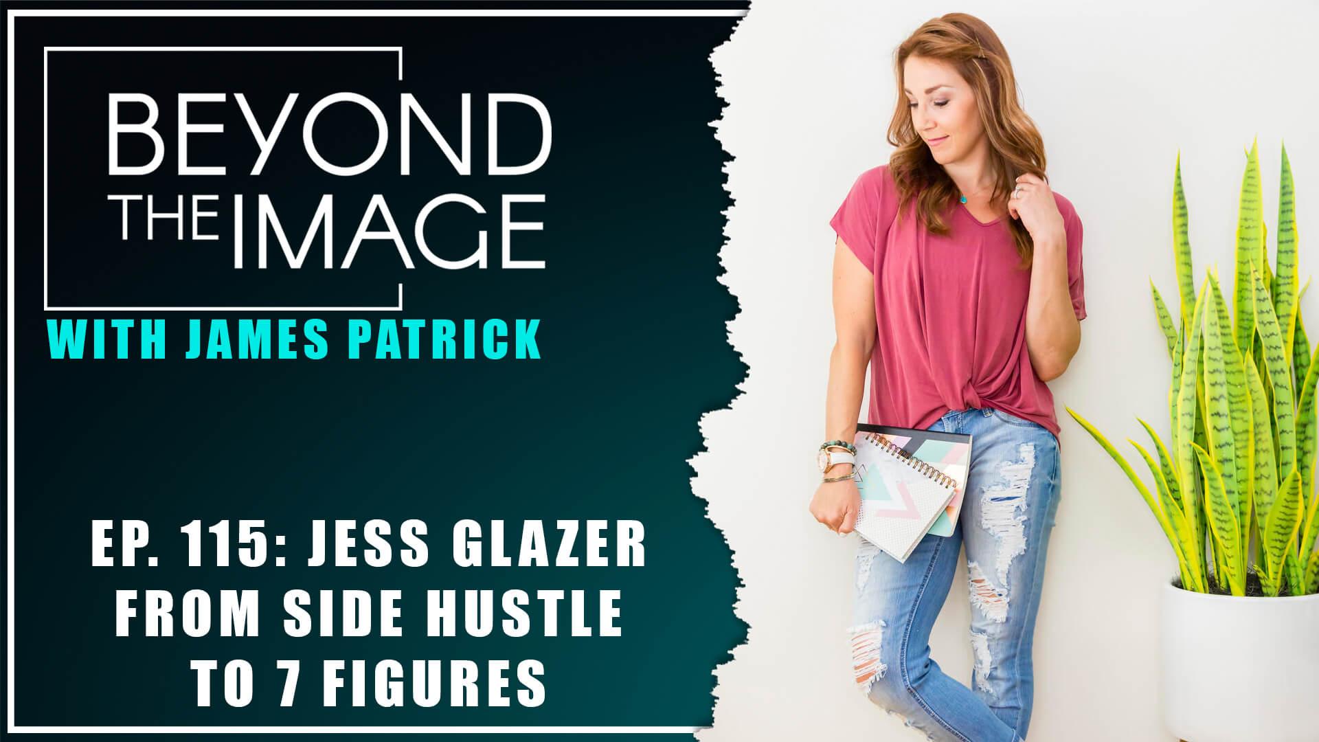 BTI #115: From Side Hustle to 7 Figures with Jess Glazer
