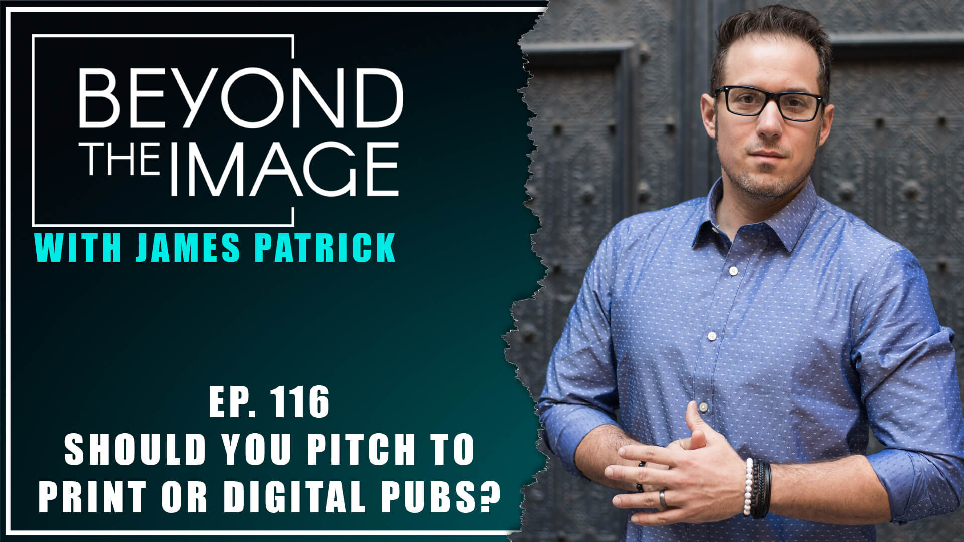 BTI #116: Should I Pitch to Print or Digital Publications?