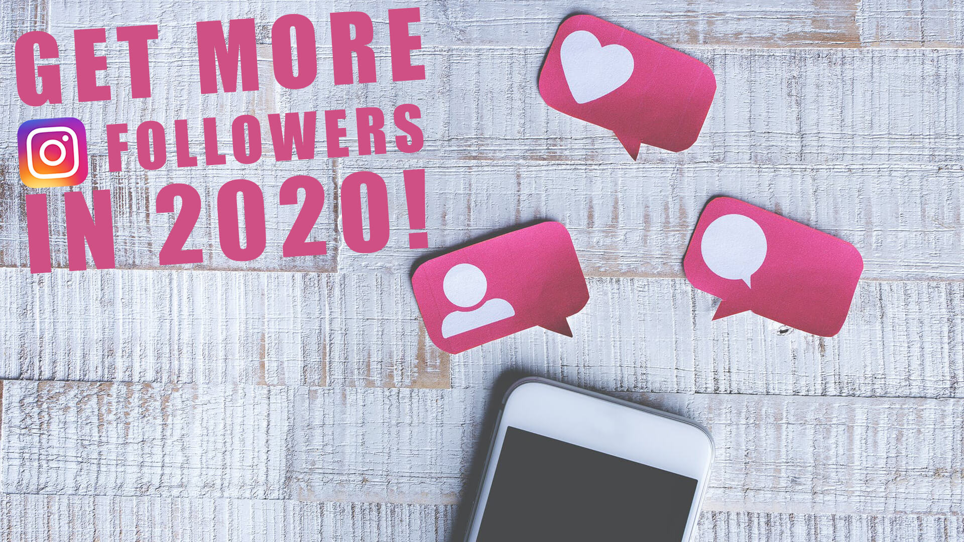 How to Get More Instagram Followers in 2020