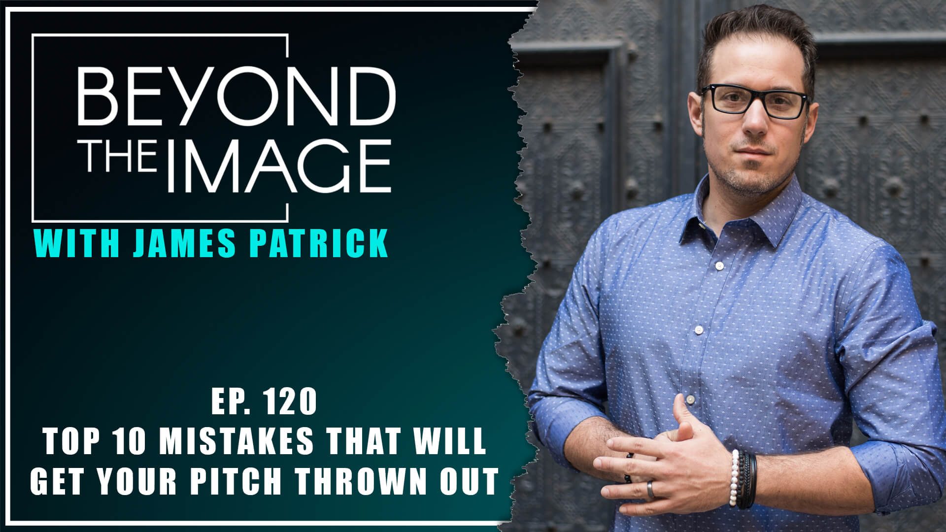 BTI #120: Top 10 Mistakes That Will Get Your Pitch Thrown Out
