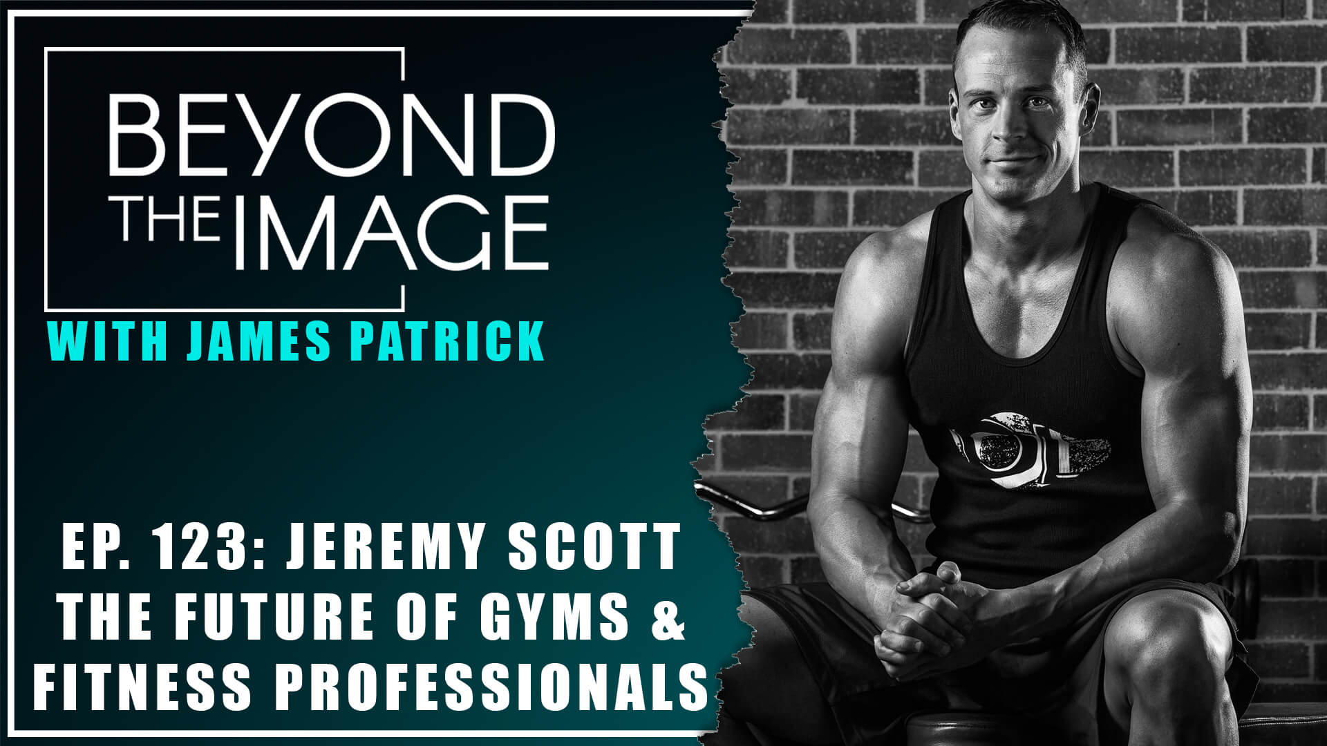 BTI #123: The Future of Gyms and Fitness Pros with Jeremy Scott