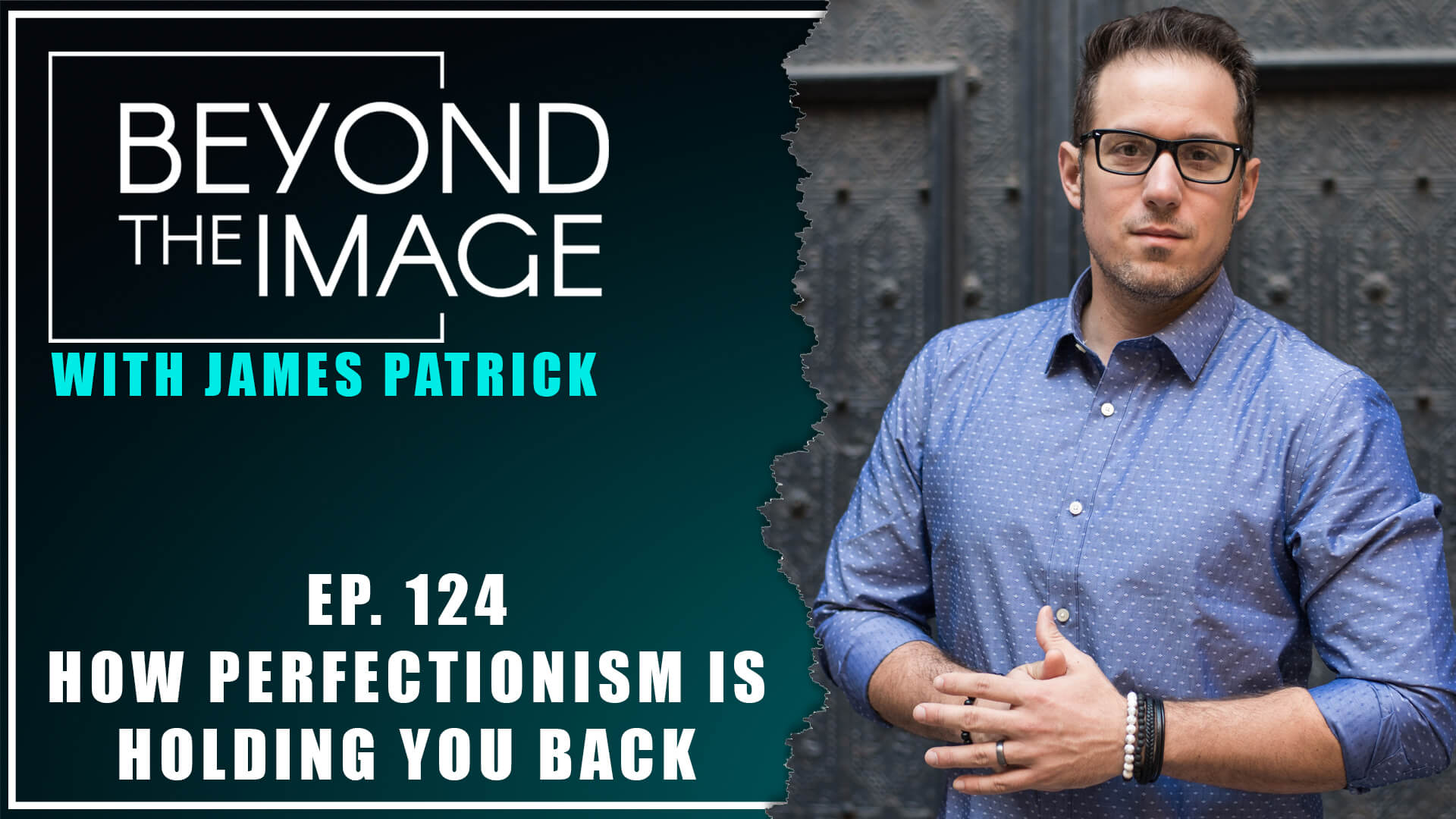 BTI #124: Top 5 Ways Perfectionism Is Holding You Back