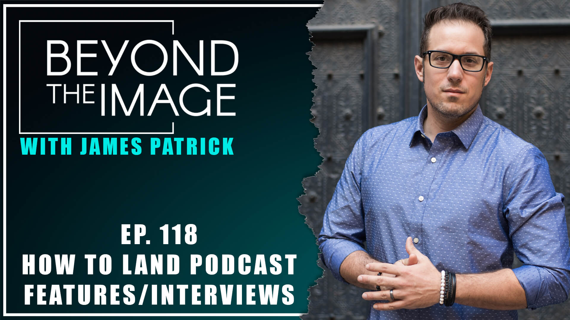 BTI #118: How to Land Podcast Features
