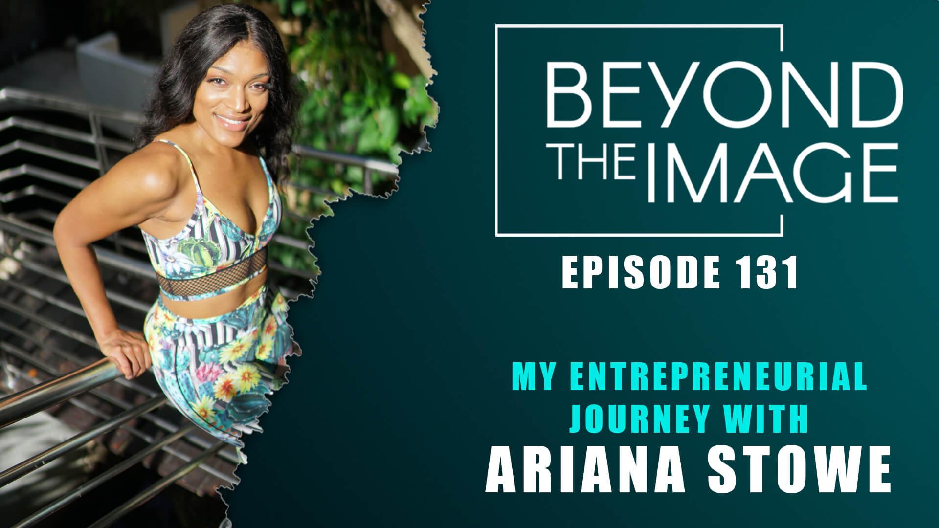 BTI #131: My Entrepreneurial Journey with Ariana Stowe