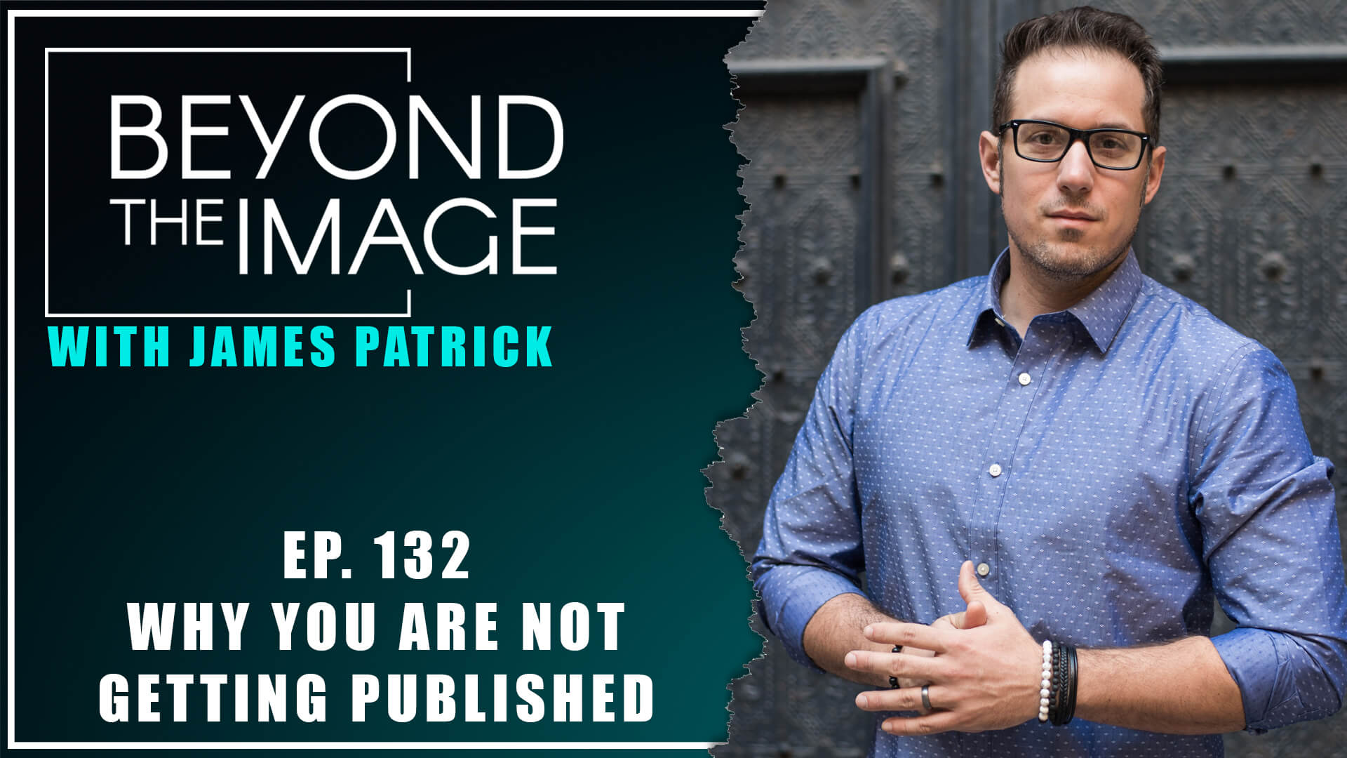 BTI #132: Why You Are Not Getting Published