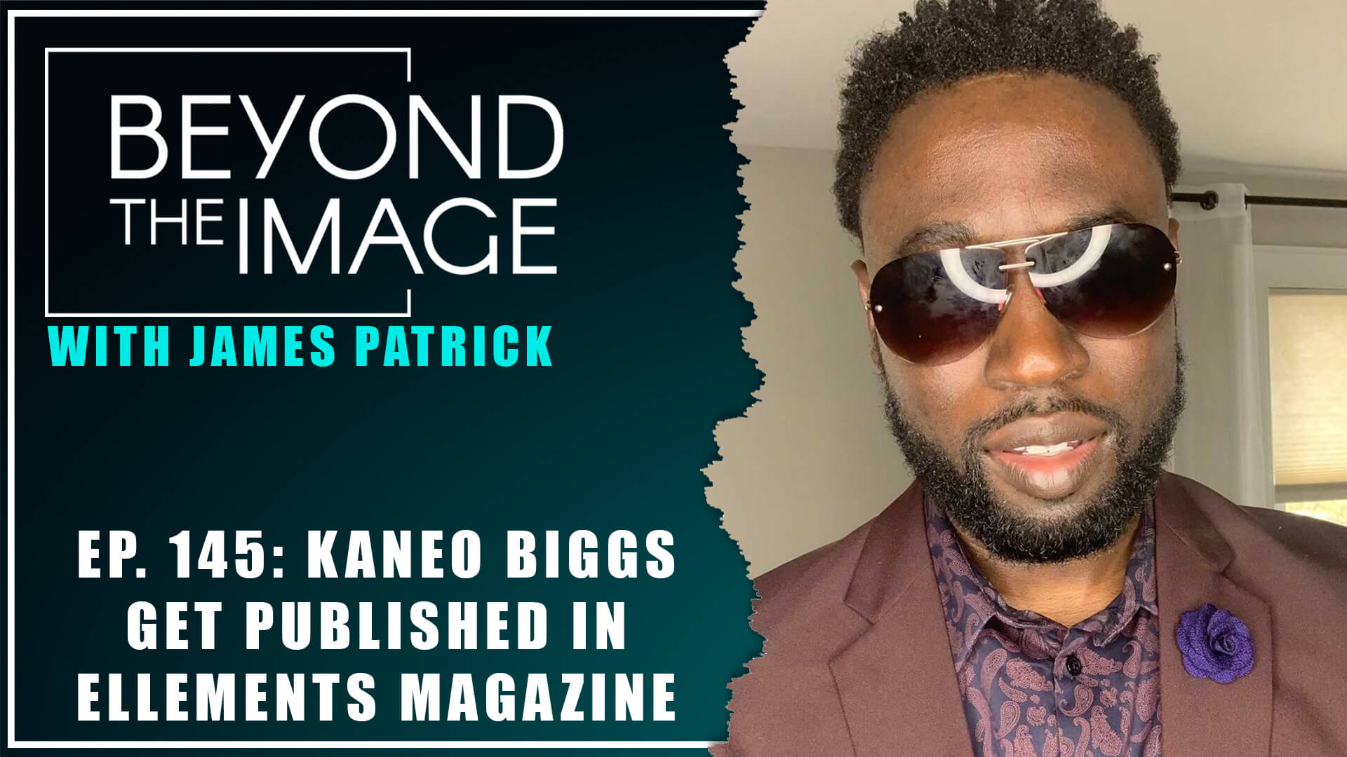 BTI #145: Get Published in Ellements Magazine with Kaneo Biggs