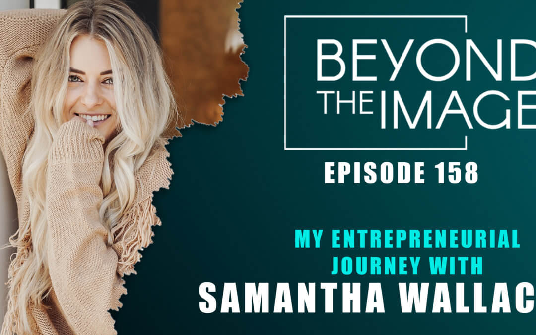 Beyond the Image Podcast featuring Samantha Wallace