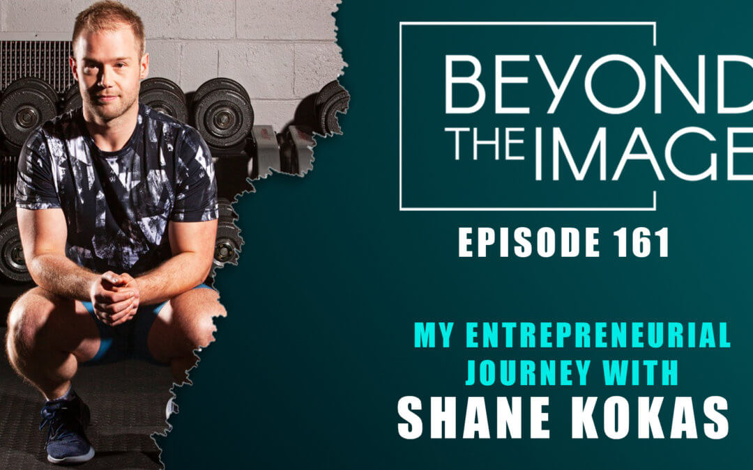 Beyond the Image Podcast featuring Shane Kokas