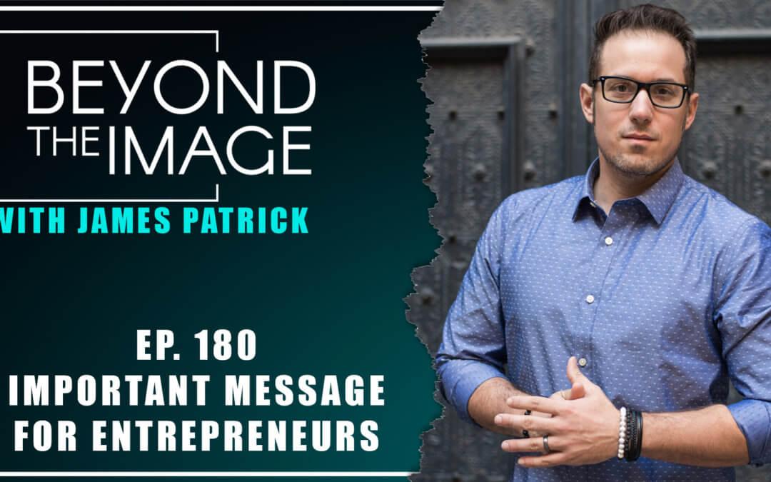 BTI #180: Important Message for Entrepreneurs