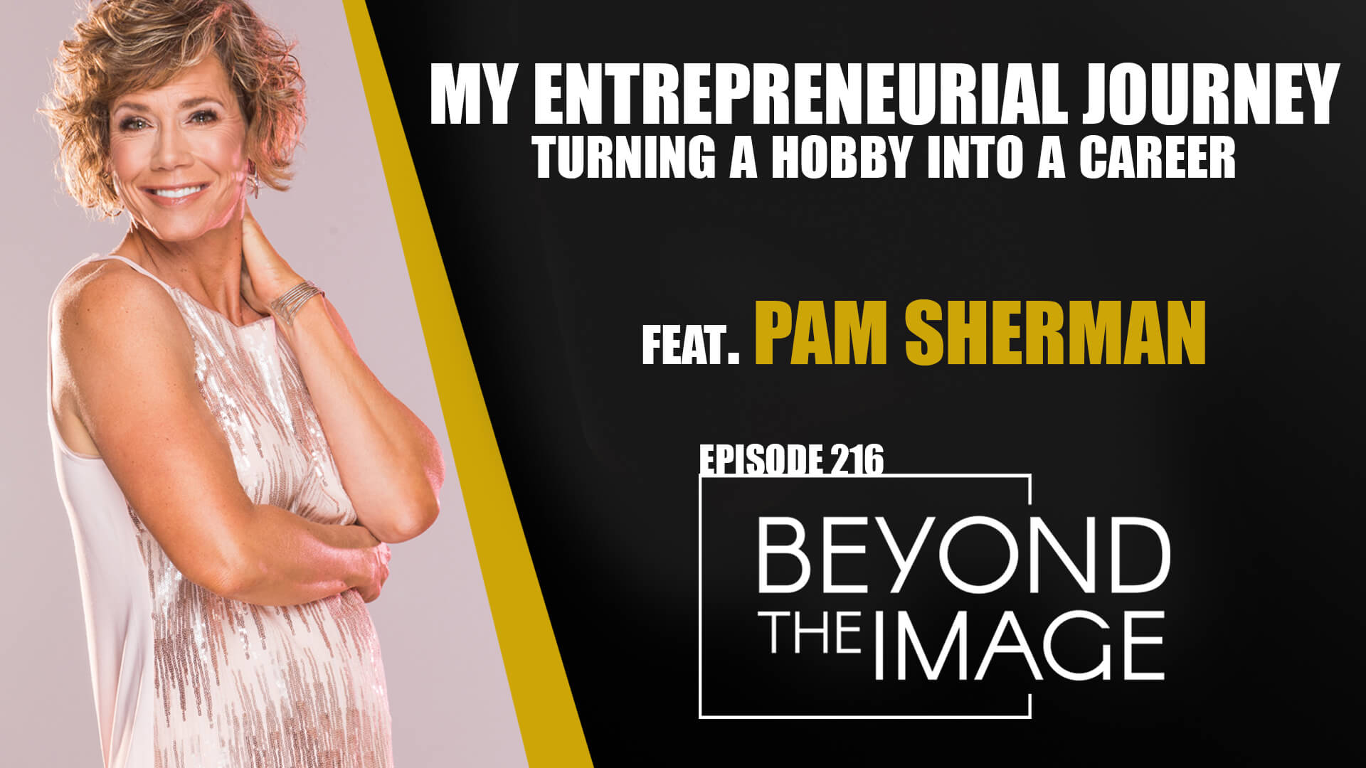 BTI #216: My Entrepreneurial Journey with Pam Sherman