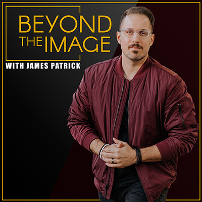 Beyond the Image Podcast with James Patrick